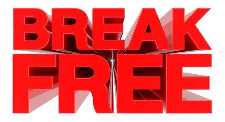 BREAK FREE word on white background 3d rendering