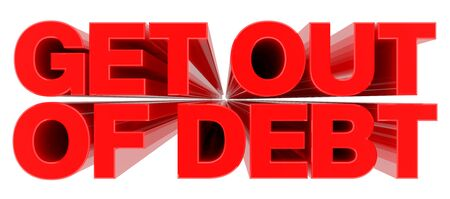 GET OUT OF DEBT word on white background 3d rendering