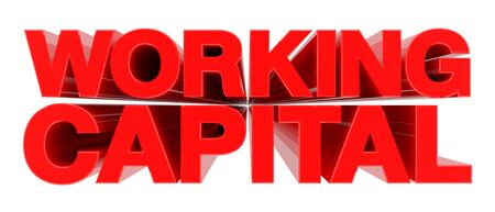 WORKING CAPITAL word on white background 3d rendering