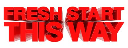 FRESH START THIS WAY word on white background 3d rendering