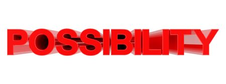 POSSIBILITY word on white background illustration 3D rendering