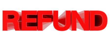 REFUND word on white background illustration 3D rendering