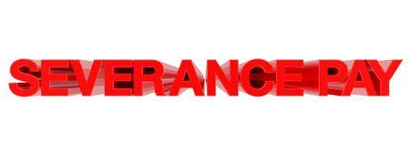 SEVERANCE PAY word on white background illustration 3D rendering Banco de Imagens