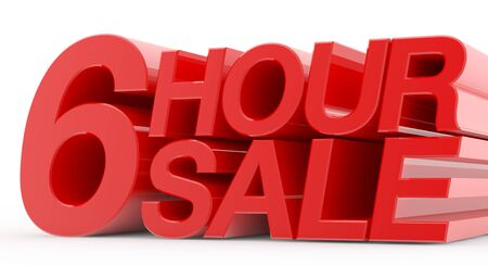 6 HOUR SALE word on white background illustration 3D rendering