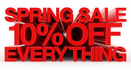 SPRING SALE 10 % OFF EVERYTHING red word on white background illustration 3D rendering