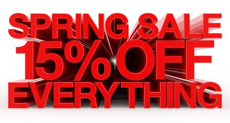 SPRING SALE 15 % OFF EVERYTHING red word on white background illustration 3D rendering