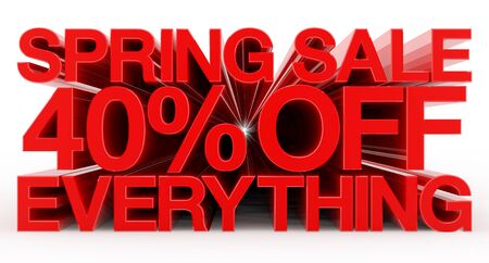 SPRING SALE 40 % OFF EVERYTHING red word on white background illustration 3D rendering