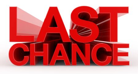 LAST CHANCE word on white background illustration 3D rendering Stok Fotoğraf