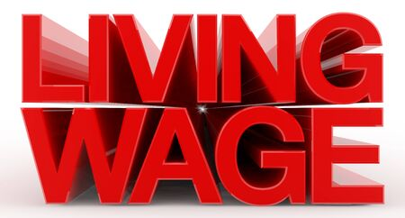 LIVING WAGE word on white background illustration 3D rendering