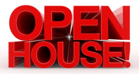 OPEN HOUSE ! word on white background illustration 3D rendering
