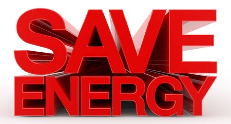 SAVE ENERGY word on white background illustration 3D rendering