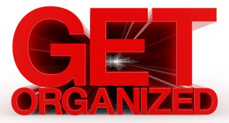 GET ORGANIZED word on white background illustration 3D rendering