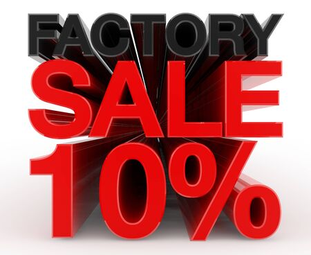 FACTORY SALE 10 % word on white background illustration 3D rendering