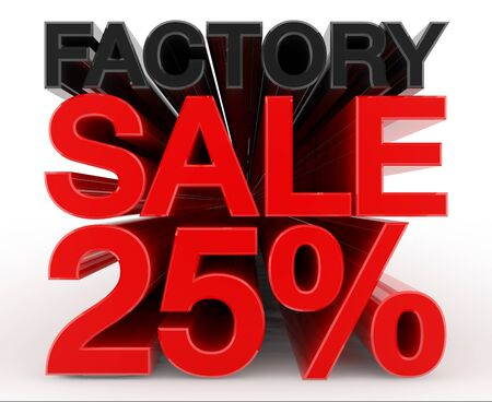 FACTORY SALE 25 % word on white background illustration 3D rendering