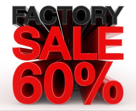FACTORY SALE 60 % word on white background illustration 3D rendering