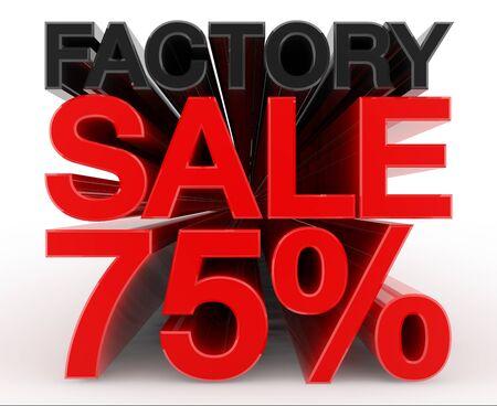 FACTORY SALE 75 % word on white background illustration 3D rendering Banco de Imagens