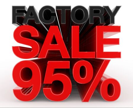 FACTORY SALE 95 % word on white background illustration 3D rendering