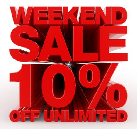 WEEKEND SALE 10 % OFF UNLIMITED word on white background illustration 3D rendering Stock Photo