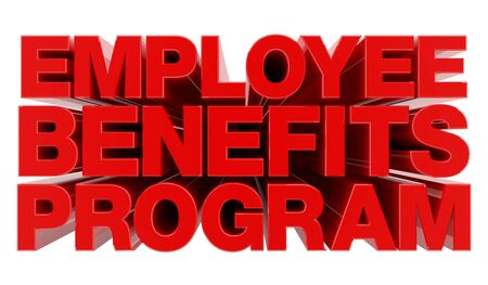 EMPLOYEE BENEFITS PROGRAM word on white background illustration 3D rendering Stok Fotoğraf