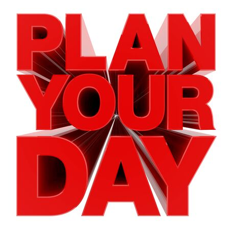 PLAN YOUR DAY word on white background illustration 3D rendering Stok Fotoğraf