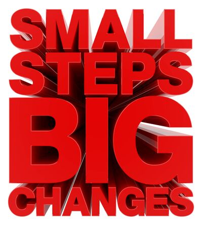SMALL STEPS BIG CHANGES word on white background illustration 3D rendering