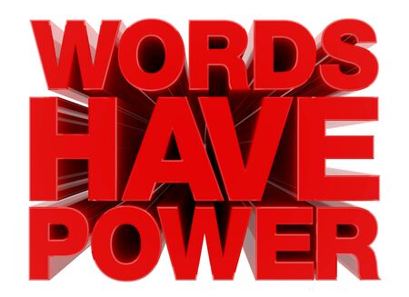 WORDS HAVE POWER word on white background illustration 3D rendering Banco de Imagens