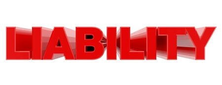 LIABILITY red word on white background illustration 3D rendering