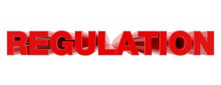 REGULATION red word on white background illustration 3D rendering