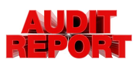 AUDIT REPORT red word on white background illustration 3D rendering