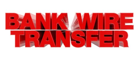 BANK WIRE TRANSFER red word on white background illustration 3D rendering Stok Fotoğraf