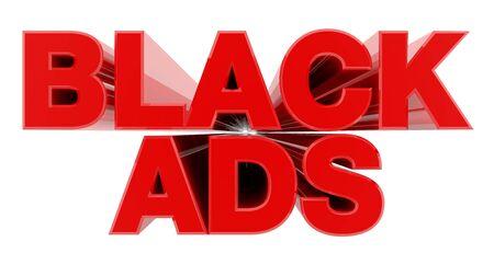 BLACK ADS red word on white background illustration 3D rendering