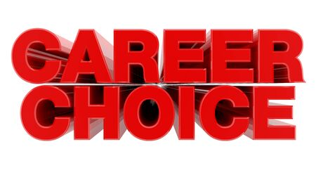 CAREER CHOICE red word on white background illustration 3D rendering