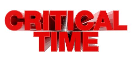 CRITICAL TIME red word on white background illustration 3D rendering