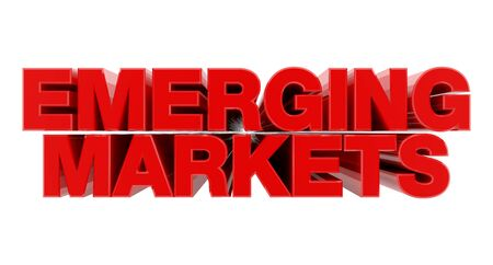 EMERGING MARKETS red word on white background illustration 3D rendering