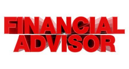 FINANCIAL ADVISOR red word on white background illustration 3D rendering Banque d'images