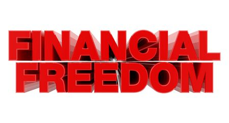 FINANCIAL FREEDOM red word on white background illustration 3D rendering