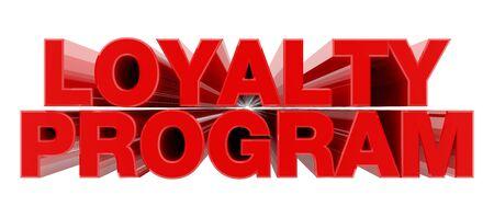 LOYALTY PROGRAM red word on white background illustration 3D rendering Banque d'images
