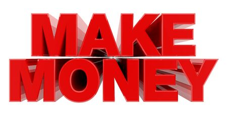 MAKE MONEY red word on white background illustration 3D rendering