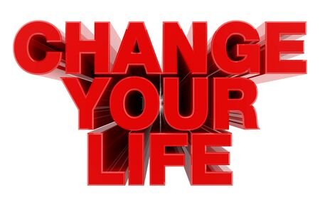 CHANGE YOUR LIFE red word on white background illustration 3D rendering Foto de archivo