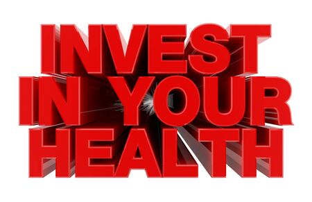 INVEST IN YOUR HEALTH red word on white background illustration 3D rendering Foto de archivo