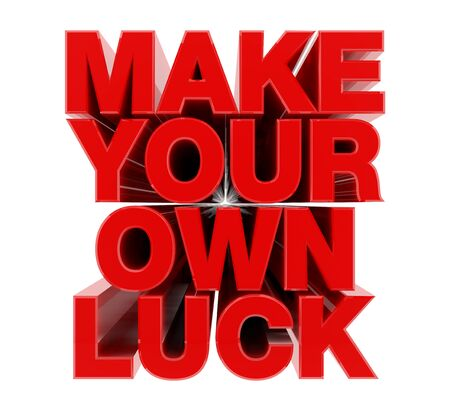 MAKE YOUR OWN LUCK red word on white background illustration 3D rendering