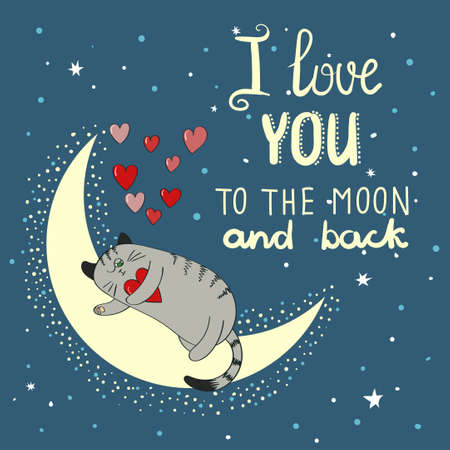 Love background with cute cat and moon. I love you to the moon and back - lettering. Romantic vector illustration.