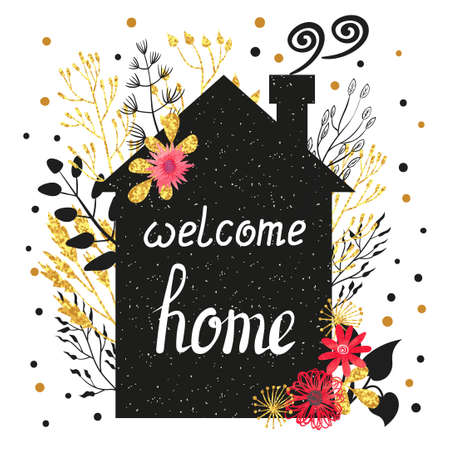 welcome home: Welcome home vector illustration with house silhouette, floral decorative elements and hand written text. Vintage card design with flowers and branches in golden and black colors.