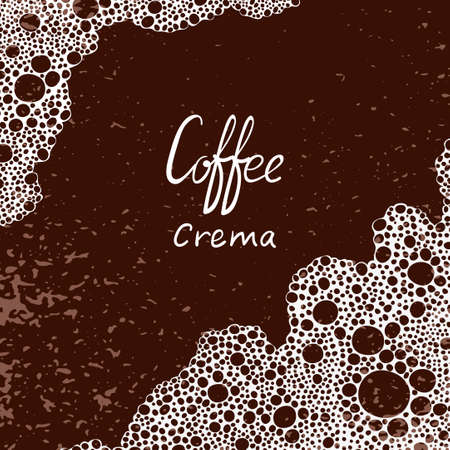 crema: Coffee background. Vector illustration of coffee crema with place for text.