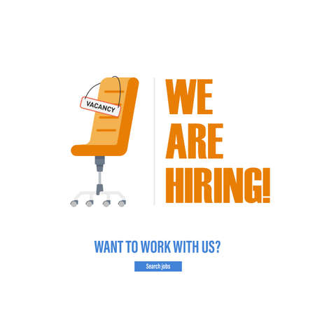 Office chair with a sign with the inscription vacancy . Tagline We Are Hiring . The idea for recruiting and hiring. Vector illustration