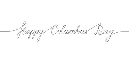 HAPPY COLUMBUS DAY handwritten inscription. Hand drawn lettering. Calligraphy. One line drawing of phrase Vector illustration