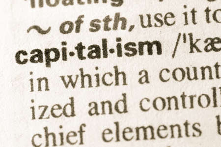 capitalismo: Definición del capitalismo palabra en el diccionario