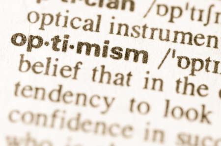 optimismo: Definici�n de la palabra en el diccionario de optimismo