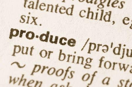 definición: Definición de la palabra en el diccionario de producir