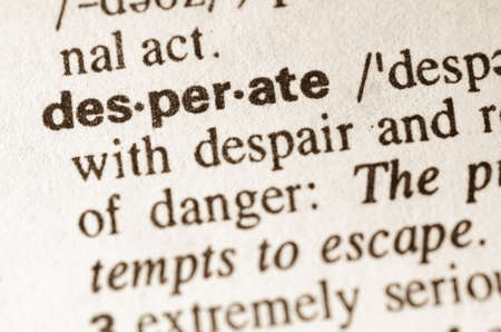 distressing: definition of word desperaten in dictionary